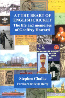 At the Heart of English Cricket: The Life and Memories of Geoffrey Howard