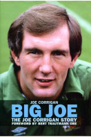 Big Joe: The Joe Corrigan Story (Signed By Author)