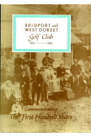 Bridport and West Dorset Golf Club 1891-1991 (Limited Edition)