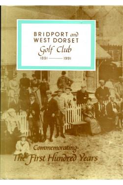 Bridport and West Dorset Golf Club 1891-1991 (Limited Edition)