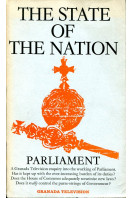 'The State of the Nation - Parliament': A Granada Television enquiry into the working of Parliament