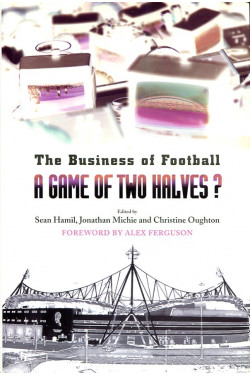 A Game of Two Halves?: The Business of Football