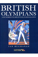 British Olympians : A Hundred Years of Gold Medallists