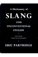 A Dictionary of Slang and Unconventional English: Volume II - The Supplement