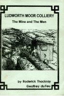 Ludworth Moor Colliery : The Mine and the Men