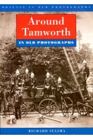 Around Tamworth in Old Photographs