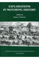 Explorations in Motoring History: The Proceedings of the First United Kingdom History of Motoring Conference,