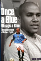 Once a Blue, Always a Blue: The Autobiography of Richard Edghill