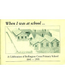 When I Was at School ... : A Celebration of Bollington Cross Primary School 1845-1995