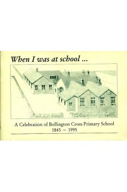 When I Was at School ... : A Celebration of Bollington Cross Primary School 1845-1995