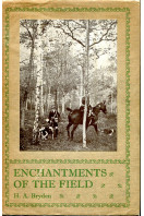 Enchantments of the Field : Chronicles of Sport & Wild Life
