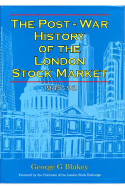 The Post-war History of the London Stock Market, 1945-92 (Signed By Author)