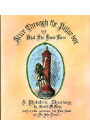 Alice Through the Pillar Box and What She Found There: A Philatelic Phantasy