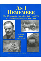 As I Remember : The Life Story of a Lancashire Lad, 1900-1990 : 47 Years in Road Transport