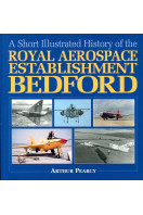 An Illustrated History of the Royal Aircraft Establishment Bedford