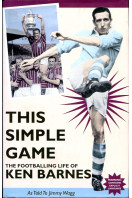 This Simple Game : The Footballing Life of Ken Barnes