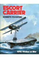 Escort Carrier: HMS Vindex at War