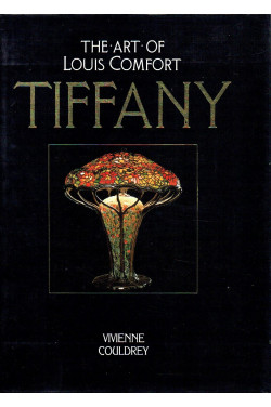 Tiffany: The Art of Louis Comfort
