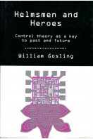 Helmsmen and Heroes: Control Theory as a Key to Past and Future