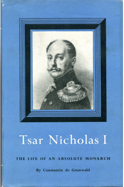 Tsar Nicholas I : The Life of an Absolute Monarch