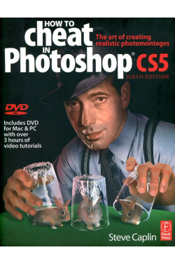 How to Cheat in Photoshop CS5: The art of creating realistic Photomontages (With Unopened DVD)