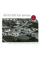 Holyhead Golf Club 1912 to 2012