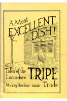 A Most Excellent Dish: Tales of the Lancashire Tripe Trade