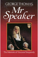 George Thomas, Mr. Speaker: The Memoirs of Viscount Tonypandy (Signed By Author)