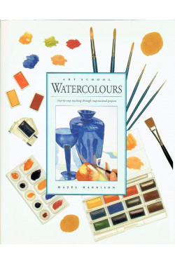 Watercolours : Art School : Step - By - Step Teaching Through Inspirational Projects :