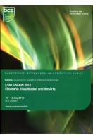EVA London 2012: Electronic Visualisation and the Arts