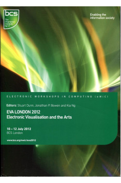 EVA London 2012: Electronic Visualisation and the Arts