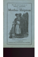 Mother Shipton : The Life and Prophecies of Ursula Sontheil