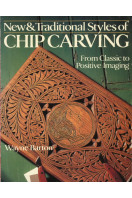 New & Traditional Styles of Chip Carving: From Classic to Positive Imaging