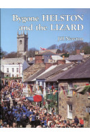 Bygone Helston and the Lizard
