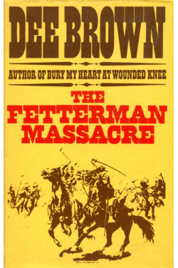 The Fetterman Massacre : An American Saga