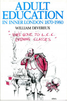 Adult Education in Inner London, 1870-1980 (Signed By Author)