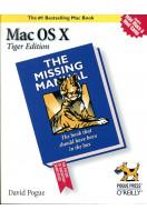 Mac OS X: The Missing Manual, Tiger Edition (Missing Manuals)