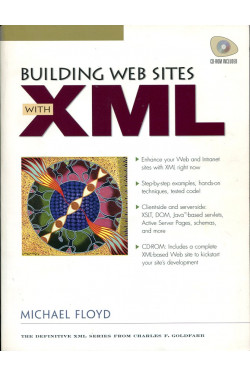 Building Web Sites with XML (Unused CD-ROM attached)