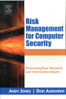 Risk Management for Computer Security: Protecting Your Network & Information Assets: Protecting Your Network and Information Assets