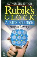 Solution to the Rubik's Clock : A Quick Solution : Authorised Edition