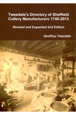 Tweedale's Directory of Sheffield Cutlery Manufacturers 1740-2013 (Revised and Expanded Edition)