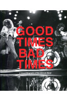 Good Times, Bad Times: Led Zeppelin: A Visual Biography