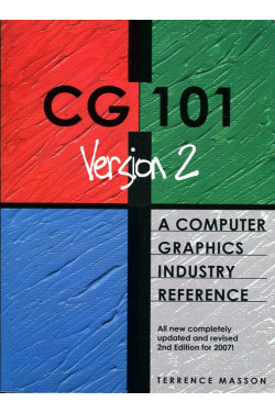 CG101:A Computer Graphics Industry Reference (2nd Edition)