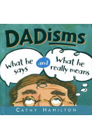 Dadisms (What He Says and What He Really Means)