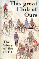 This Great Club of Ours : The Story of the C.T.C.