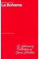 La Boheme: (Schirmer's Collection of Opera Librettos)