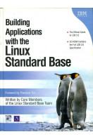 Building Applications with the Linux Standard Base: Linux Applications (with CD)