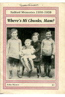 Where's Mi Chunks, Mam?: The (Salford) Childhood of a Nobody in Particular