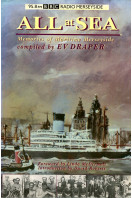 All at Sea: Memories of Maritime Merseyside (Signed By Authors)