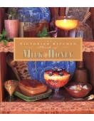 The Victorian Kitchen Book of Milk & Honey
